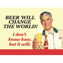 Beer Will Change The World - Metallmagnet