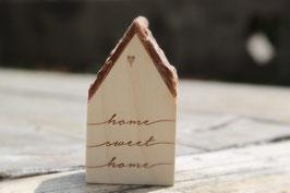 "Holzhäuschen ""Home Sweet Home"""