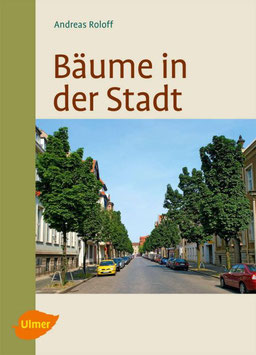 Andreas Roloff: Bäume in der Stadt