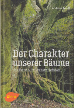 Andreas Roloff: Der Charakter unserer Bäume