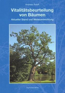 Andreas Roloff: Vitalitätsbeurteilung von Bäumen, aktueller Stand und Weiterentwicklung