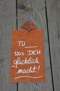 """Metallschild """"Tu was Dich glücklich macht"""""""