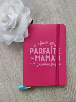 """Carnet """"Pas facile d'être parfaite et maman à la fois mais je gère"""""""