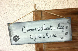 """Schablone """"a home without a dog"""""""