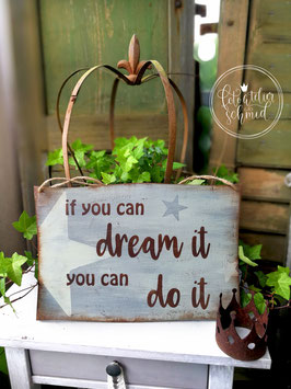 """Schablone """"if you can dream it - you can do it"""""""