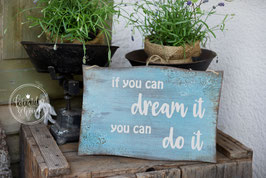 If you can dreamt it - you can do it 2