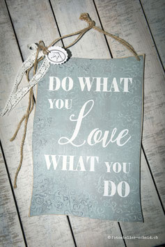 """Schablone """"Do what you love"""""""