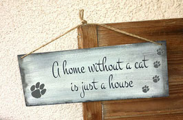 "Schablone ""a home without a cat"""