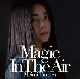 Mahou wo Ageru yo ~Magic In The Air~