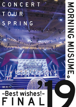 Morning Musume.'19 Concert Tour Hatu - BEST WISHES! - FINAL