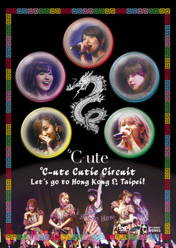 ℃-ute Cutie Circuit ~Let's go to Hong Kong & Taipei!~