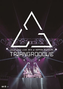Juice=Juice LIVE 2018 at NIPPON BUDOKAN TRIANGROOOVE