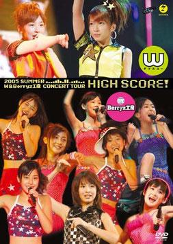 "2005nen Natsu W & Berryz Koubou Concert Tour ""HIGH SCORE!"""