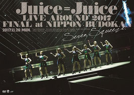 Juice=Juice LIVE AROUND 2017 FINAL at Nippon Budokan - Seven Squeeze! -