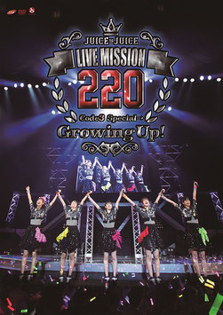 Juice=Juice LIVE MISSION 220 - Code3 Special -> Growing Up! -
