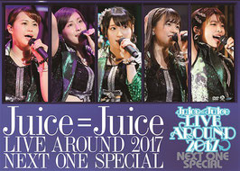 Juice=Juice LIVE AROUND 2017 - NEXT ONE SPECIAL -