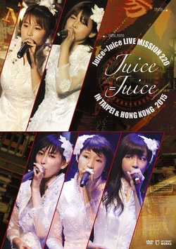 Juice=Juice LIVE MISSION 220 in Taipei & Hong Kong Produktname