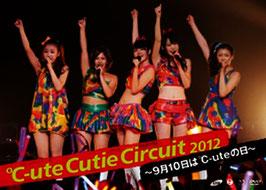℃-ute Cutie Circuit 2012 ~9gatsu 10ka wa ℃-ute no Hi~