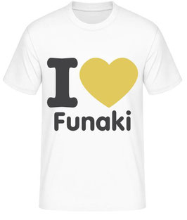 I love Funaki T-Shirt