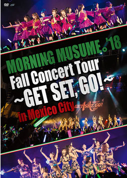 Morning Musume´  18 Concert Tour Aki~GET SET,GO!~ in Mexico