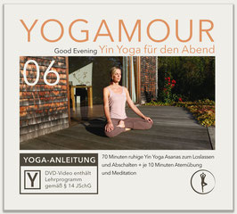 YOGAMOUR DVD 06, Good Evening - Yin Yoga für den Abend