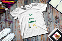 Eat Sleep Prosecco