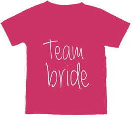 Team bride, fuxia