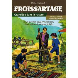 """Livre """"Froissartage, grand jeu dans la nature"""""""