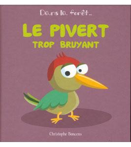 """Livre """"Le pivert trop bruyant"""""""