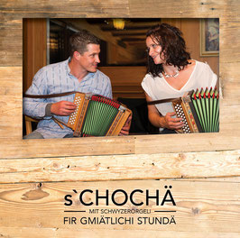 CD s'CHOCHÄ - FIR GMIÄTLICHI STUNDÄ