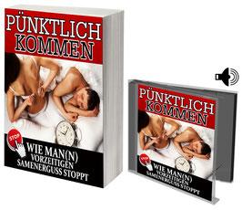 E-Book: Pünktlich kommen - Wie Man(n) vorzeitigen Samenerguss stoppt