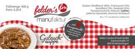 felder's manufaktur Gulaschsuppe