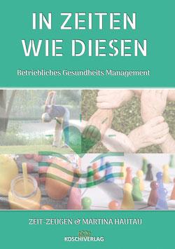 Buchprojekt - IN ZEITEN WIE DIESEN - BGM (Betriebliches Gesundheits Management) 2021