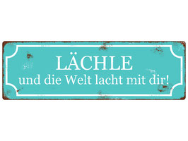 """Metallschild """"Lächle..."""""""
