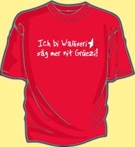 Ich bi Walliseri säg mer nit Grüezi