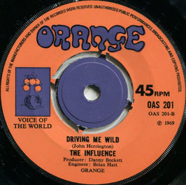 Influence (The) - I Want To Live / Driving Me Wild - UK Orange OAS 201