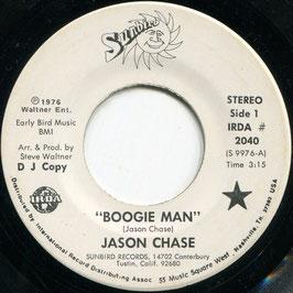 Jason Chase - Boogie Man / Sing Another Song - US Sunbird IRDA 2040