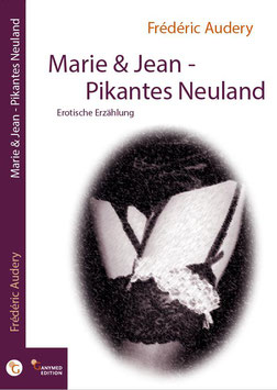 """Marie & Jean: Pikantes Neuland"""
