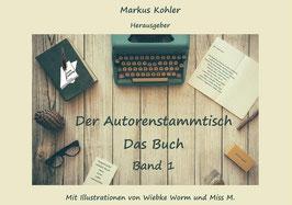 Der Autorenstammtisch: Das Buch, Band 1
