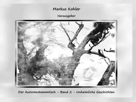 Der Autorenstammtisch: Band 2 - Unheimliche Geschichten