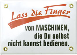 Lass die Finger von Maschinen..