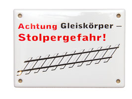 Achtung Gleiskörper - Stolpergefahr