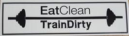 Eat Clean Train DIrty - Bodybuilding Sticker
