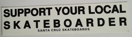 Santa Cruz - Support Your Local Skateboarder