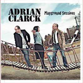 Playground Sessions - Adrian Clarck