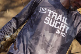 ^^THE TRAILSUCHT IN ME^^^ FUNKTIONSSHIRT LANGARM