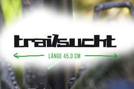 ^^TRAILSUCHT 1.0^^ Aufkleber