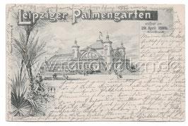 Alte  Postkarte LEIPZIG Leipziger Palmengarten, eröffnet am 29. April 1899