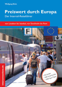Preiswert durch Europa - Der Interrailreiseführer