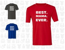 "T-Shirt Erwachsene ""BEST. MAMA. EVER"", kurzarm"